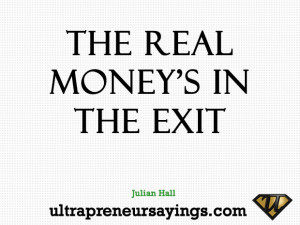 The real money's in the exit