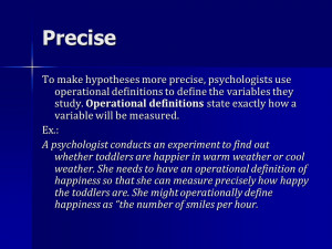 Precise To make hypotheses more precise, psychologists use operational ...