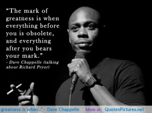 Dave Chappelle motivational inspirational love life quotes ...