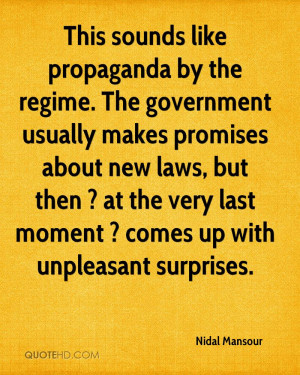 This sounds like propaganda by the regime. The government usually ...
