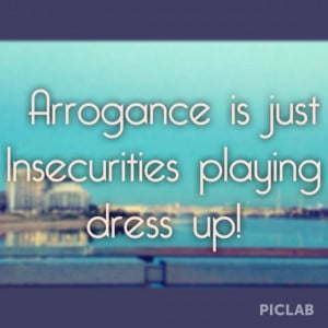 Quotes insecurities arrogance