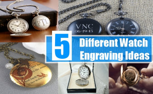Different Watch Engraving Ideas