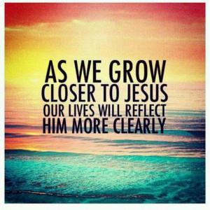Grow closer to Jesus!