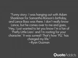 Ryan Guzman Quotes