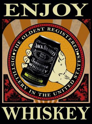 Enjoy Whiskey Jack Daniels