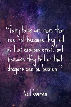 ... that dragons exist but because they tell us that dragons can be beaten