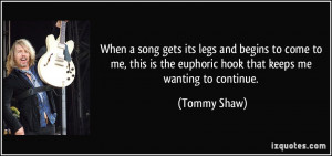 When a song gets its legs and begins to come to me, this is the ...