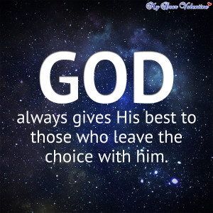 ... Gives His Best To Those Who Leave The Choice With Him - God Quote
