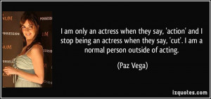 quote-i-am-only-an-actress-when-they-say-action-and-i-stop-being-an ...