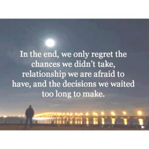 Life without regrets...