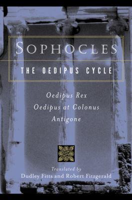 ... , The Oedipus Cycle: Oedipus Rex, Oedipus at Colonus, Antigone e-book
