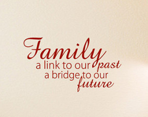Family Bridge Future Wall Quote Decal Vinyl Quotes Abou
