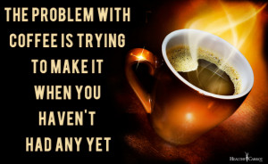 Funny Quotes And Sayings About Coffee #1