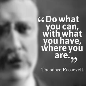 Theodore Roosevelt Leadership Quote