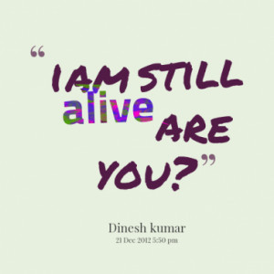 7288-i-am-still-alive-are-you_380x280_width.png