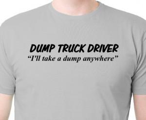 Truck Driver Sayings Dump truck driver t shirt