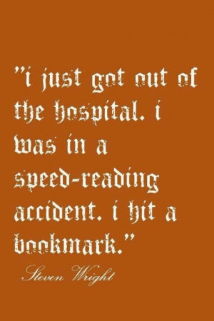Steven wright, quotes, sayings, hospital, funny, humorous