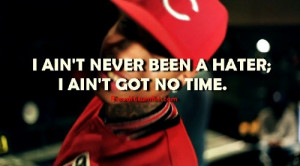 Rapper, tyga, quotes, sayings, hater, i have no time