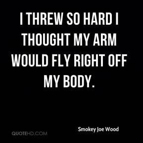 Smokey Joe Wood Quotes