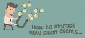 How to attract new clients to your salon