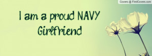am a proud NAVY Girlfriend Profile Facebook Covers