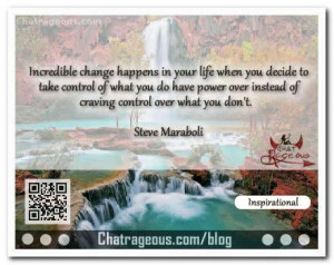 Incredible change happens in your life – Inspirational Quotes