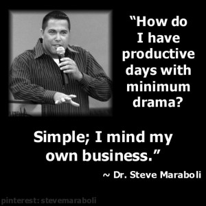 How do I have productive days with minimum drama? Simple; I mind my ...