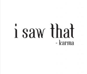 saw that – Karma