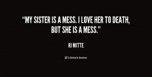 Mess with My Sister Quotes