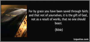 For by grace you have been saved through faith; and that not of ...