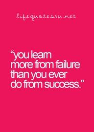 You learn more from failure