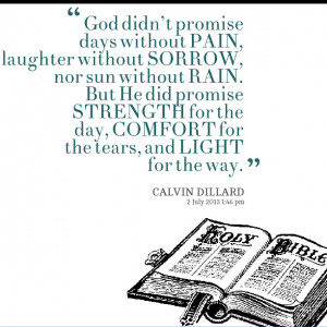 Quotes Picture: god didnt promise days without pain, laughter without ...