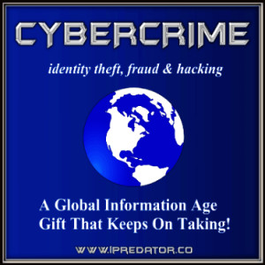 CYBERCRIME-IDENTITY-THEFT-IPREDATOR-INTERNET-SAFETY-CYBERCRIME ...