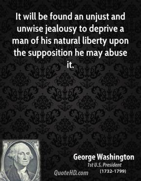 george-washington-president-quote-it-will-be-found-an-unjust-and ...