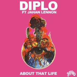 Diplo-ft.-Jahan-Lennon-About-That-Life.jpeg