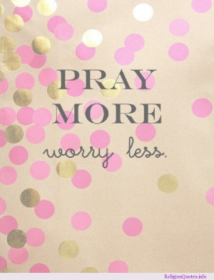 You can always pray more!