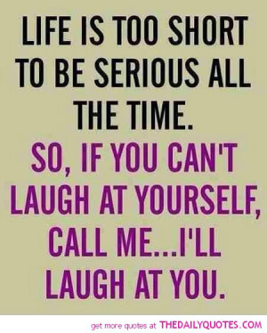 funny-quotes-sayings-life-too-short-quote-pic-good-happy-pictures.jpg