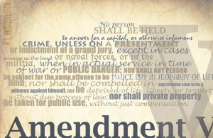 Amendment V- U.S. Constituton