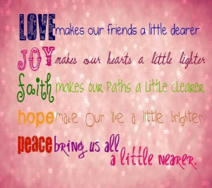 Love, joy, faith, hope, peace