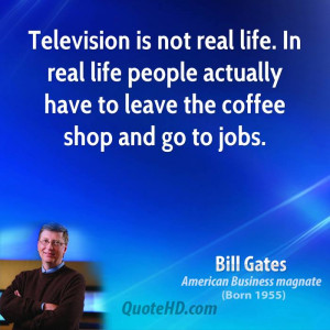 ... businessman-quote-television-is-not-real-life-in-real-life-people.jpg