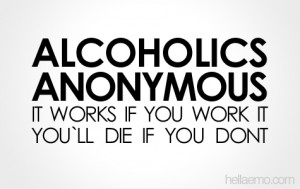 Alcoholics Anonymous Quotes Alcoholics anonymous