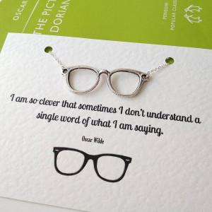 Geek Quotes Oscar wilde geek glasses