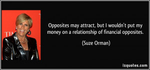 Opposites may attract, but I wouldn't put my money on a relationship ...