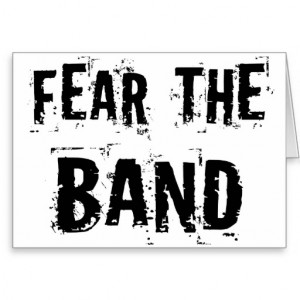Funny Concert Band Quotes Fear the band! quote is fun to wear to band ...