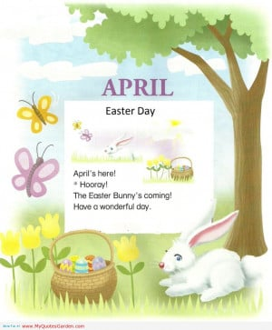 "... The Easter Bunny's Coming! Have A Wonderful Day "" ~ Spring Quote"