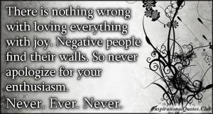 ... negative, people, walls, apologize, enthusiasm, inspirational, advice