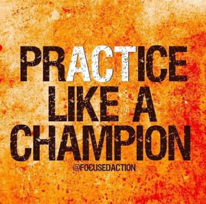 Practice Like A Champion - Sports Quote