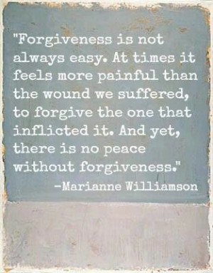 There is no peace without forgiveness.