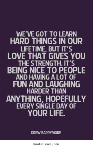 quotes are loved and quotes about life love and strength