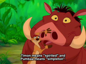 Timon And Pumbaa Quotes Timon & pumbaa the lion king